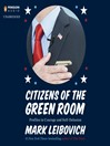 Citizens of the Green Room (MP3): Profiles in Courage and Self-Delusion