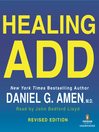 Healing ADD Revised Edition (MP3): The Breakthrough Program that Allows You to See and Heal the 7 Types of ADD