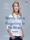 Forgetting to Be Afraid (MP3): A Memoir
