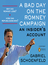 A Bad Day On The Romney Campaign (MP3): An Insider's Account