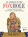 An Atheist in the FOXhole (MP3): A Liberal's Eight-Year Odyssey into the Heart of the Right-Wing Media