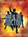 Who Is the Doctor (eBook): The Unofficial Guide to Doctor Who-The New Series