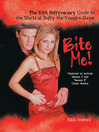Bite Me! (eBook): The Unofficial Guide to the World of Buffy the Vampire Slayer