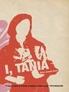 I, Tania (eBook)