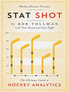 Hockey abstract presents ... stat shot : the ultimate guide to hockey analytics