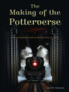 The Making of the Potterverse (eBook): A Month-By-Month Look at Harry's First 10 Years