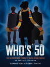 Who's 50 (eBook): The 50 Doctor Who Stories to Watch Before You Die-An Unofficial Companion