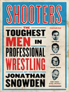 Shooters (eBook): The Toughest Men in Professional Wrestling