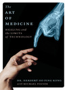 The Art of Medicine (eBook): Healing and the Limits of Technology
