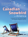 The Canadian Snowbird in America (eBook): Professional Tax and Financial Insights into Temporary Lifestyles in the U.S.