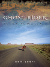 Ghost Rider (eBook): Travels on the Healing Road