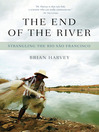 The End of the River (eBook): Strangling the Rio Sao Francisco
