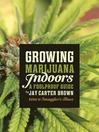 Growing Marijuana Indoors (eBook): A Foolproof Guide