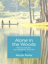 Alone in the Woods (eBook): Cheryl Strayed, My Daughter, and Me
