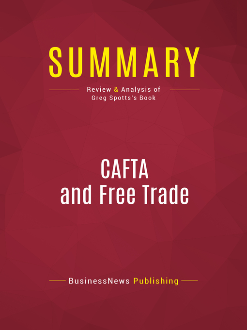 Summary of CAFTA and Free Trade (eBook): What Every American Should Know--Greg Spotts