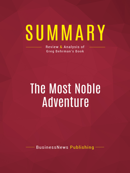 Summary of the Most Noble Adventure (eBook): The Marshall Plan and the Time When America Helped Save Europe--Greg Behrman