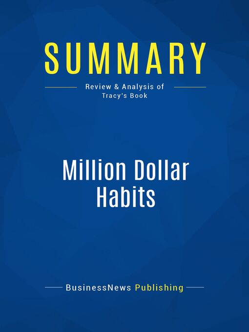 Summary (eBook): Million Dollar Habits--Brian Tracy: Proven Power Practices to Double and Triple Your Income