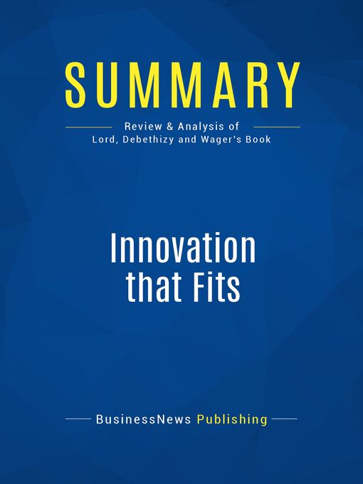 Summary (eBook): Innovation That Fits--Michael Lord, Donald Debethizy and Jeffrey Wager