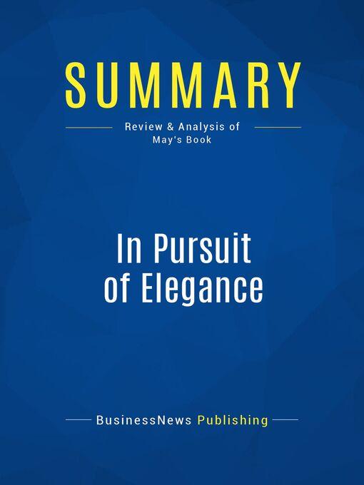 Summary (eBook): In Pursuit of Elegance--Matthew E. Way