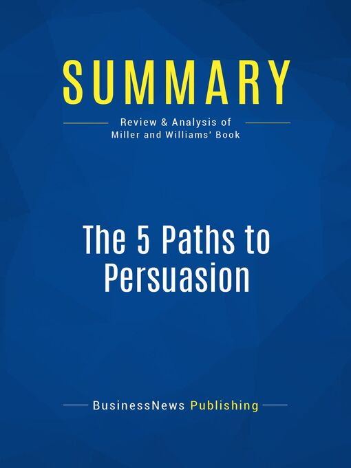 Summary (eBook): The 5 Paths To Persuasion--Robert Miller and Gary Williams: The Art of Selling Your Message