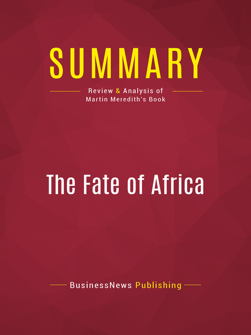 Summary of the Fate of Africa (eBook): From the Hopes of Freedom to the Heart of Despair--Martin Meredith