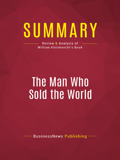 Summary of the Man Who Sold the World (eBook): Ronald Reagan and the Betrayal of Main Street America--William Kleinknecht
