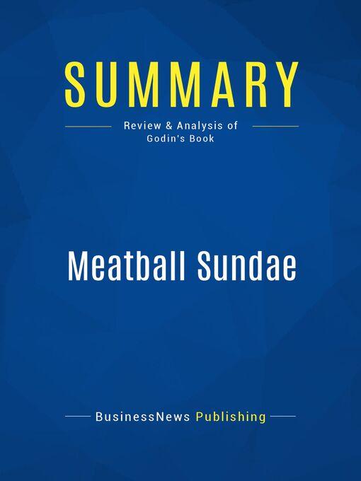 Summary (eBook): Meatball Sundae--Seth Godin: Is Your Marketing Out of Sync?