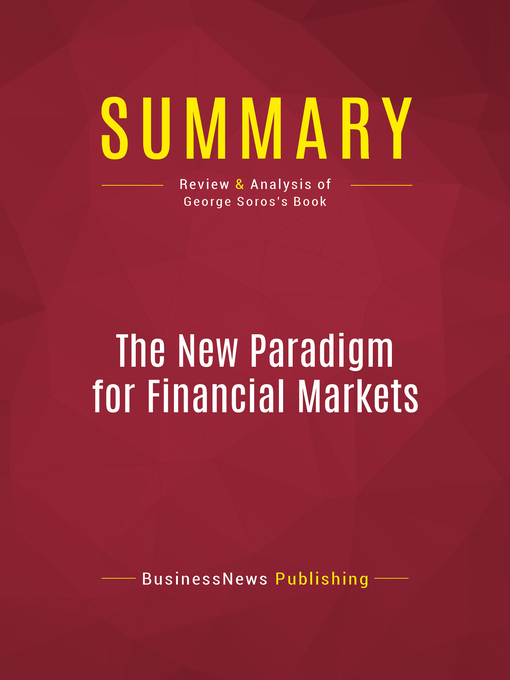 Summary of the New Paradigm for Financial Markets (eBook): The Credit Crisis of 2008 and What It Means--George Soros