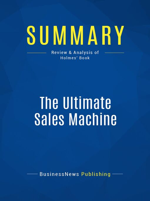 Summary (eBook): The Ultimate Sales Machine--Chet Holmes: Turbocharge Your Business with Relentless Focus on 12 Key Strategies