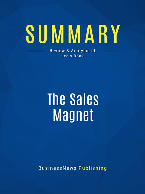 Summary (eBook): The Sales Magnet--Kendra Lee: How to Get More Customers Without Cold Calling