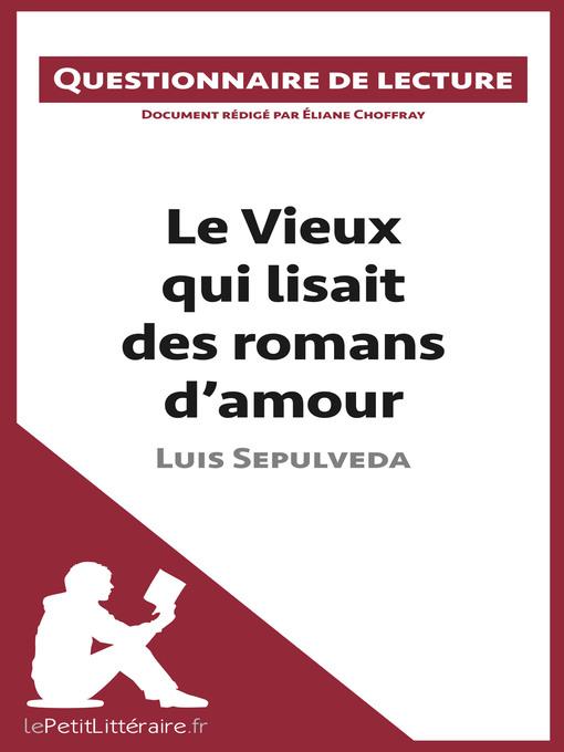 Le Vieux qui lisait des romans d'amour de Luis Sepulveda (eBook): Questionnaire de lecture