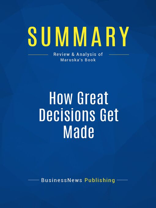 Summary (eBook): How Great Decisions Get Made--Don Maruska