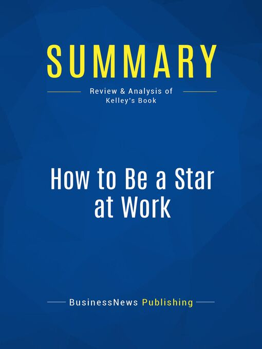 Summary (eBook): How to Be a Star At Work--Robert Kelley