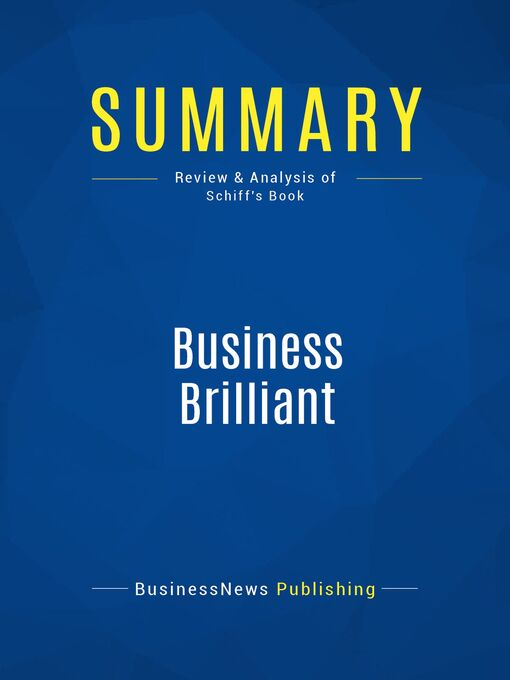 Summary (eBook): Business Brilliant--Lewis Schiff: Surprising Lessons From The Greatest Self-Made Icons