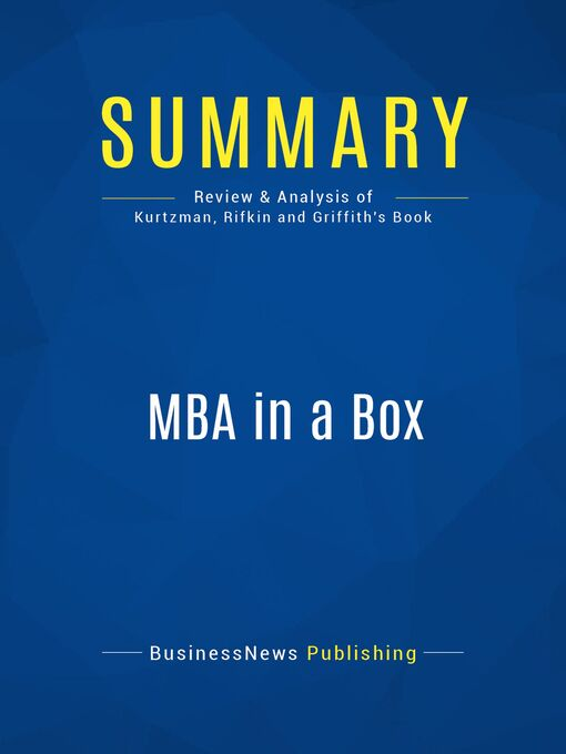 Summary (eBook): Mba in a Box--Joel Kurtzman, Glenn Rifkin & Victoria Griffith: Practical Ideas From The Best Brains In Business