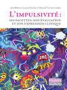 L'impulsivité (eBook): Ses facettes, son évaluation et son expression clinique