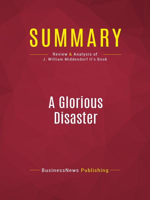 Summary of a Glorious Disaster (eBook): Barry Goldwater's Presidential Campaign and the Origins of the Conservative Movement