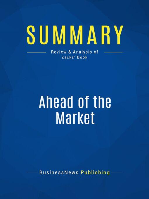 Summary (eBook): Ahead of the Market--Mitch Zacks: The Zack's Method for Spotting Stocks Early – In Any Economy
