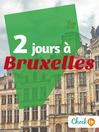 2 jours à Bruxelles (eBook): Des cartes, des bons plans et les itinéraires indispensables