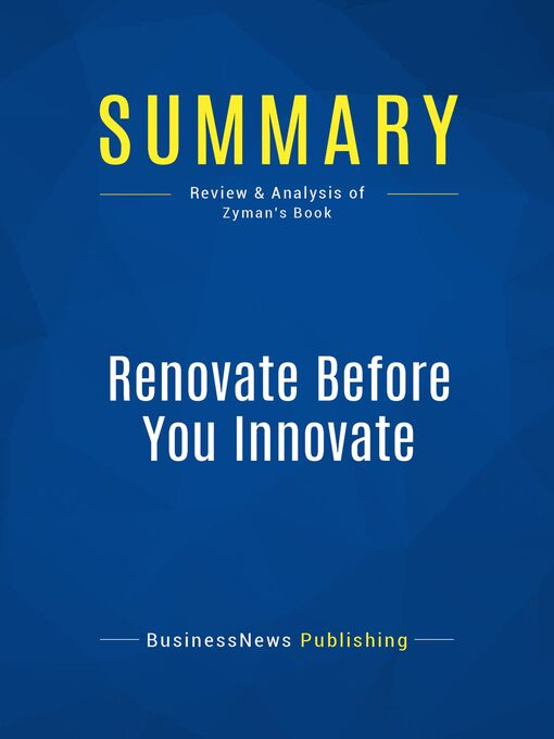 Summary (eBook): Renovate Before You Innovate--Sergio Zyman: Why Doing the New Thing Might Not Be the Right Thing