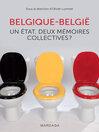Belgique--België (eBook): Un État, deux mémoires collectives