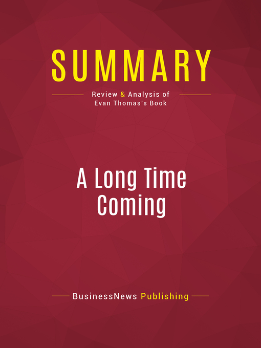 Summary of a Long Time Coming (eBook): The Inspiring, Combative 2008 Campaign and the Historic Election of Barack Obama