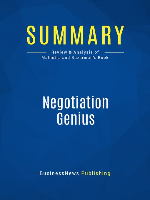 Summary (eBook): Negotiation Genius--Deepak Malhotra and Max Bazerman: How to Overcome Obstacles and Achieve Brilliant Results at the Bargaining Table and Beyond