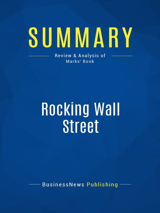 Summary (eBook): Rocking Wall Street--Gary Marks: Four Powerful Strategies That Will Shake Up The Way You Invest, Build Your Wealth and Give You Your Life Back