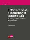 Référencement, e-marketing et visibilité web (eBook): 30 pratiques pour décideurs et webmasters