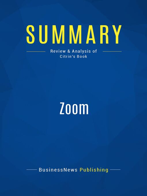 Summary (eBook): Zoom--James Citrin: How 12 Exceptional Companies Are Navigating the Road to the Next Economy