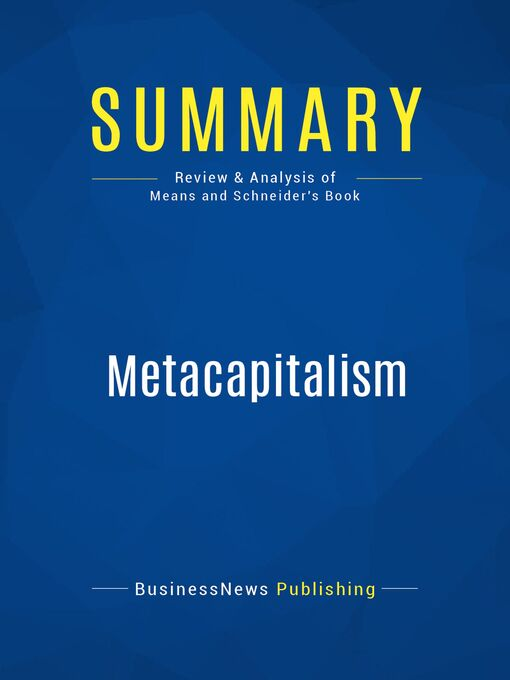 Summary (eBook): Metacapitalism--Grady Means and David Schneider: The e-Business Revolution and the Design of 21st-Century Companies and Markets