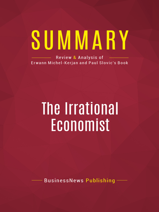 Summary of the Irrational Economist (eBook): Making Decisions in a Dangerous World--Erwann Michel-Kerjan