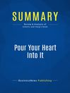 Summary (eBook): Pour Your Heart Into It--Howard Schultz and Dori Yang: How Starbucks Built a Company One Cup at a Time