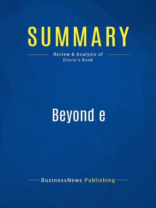 Summary (eBook): Beyond e--Stephen Diorio: 12 Ways Technology Is Transforming Sales and Marketing Strategy